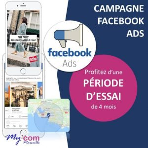 Campagne sponsorisée Facebook Ads à Marseille avec periode d'essai, My'ComMarseille Agence marketing digital à Marseille
